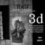 «3 D», пьеса