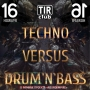 Techno versus Drum'n'Bass, вечеринка (18+)