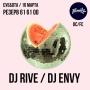 DJ Rive/DJ Envy, вечеринка (18+)